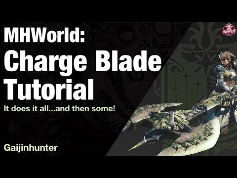 Monster Hunter World: Charge Blade Tutorial