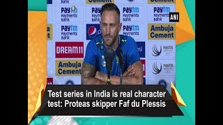 Test series in India is real character test: Proteas skipper Faf du Plessis
