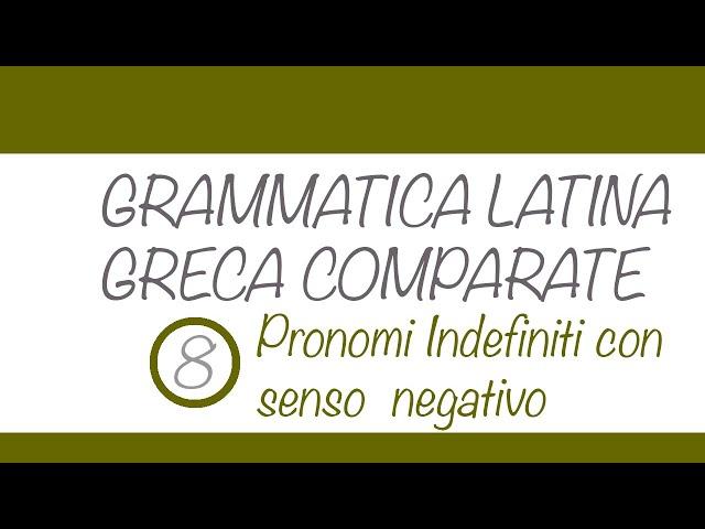 Pronomi indefiniti con senso negativo in latino e greco