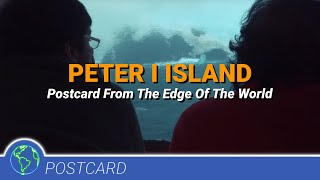 Peter I Island - Postcard From The Edge Of The World