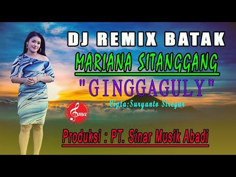 """DJ BATAK """"GINGGAGULY"""" MARIANA SITANGGANG"""""""