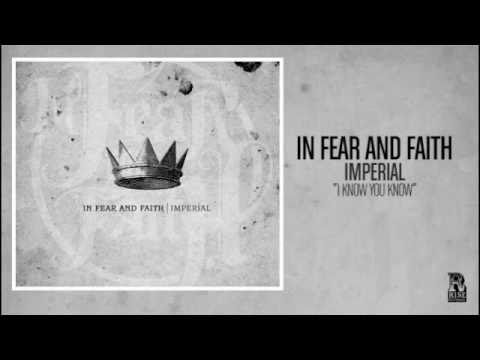 In Fear and Faith - I Know You Know