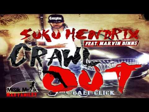 Suku Ft. Marlon Binns - Crawl Out (Raw) March 2015