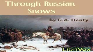 Through Russian Snows | G. A. Henty | Historical Fiction, War & Military Fiction | Sound Book | 2/7