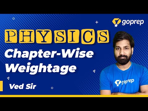 Chapter wise Weightage of Physics for NEET 2021 | Important Chapters of Physics | Ved Sir | Goprep