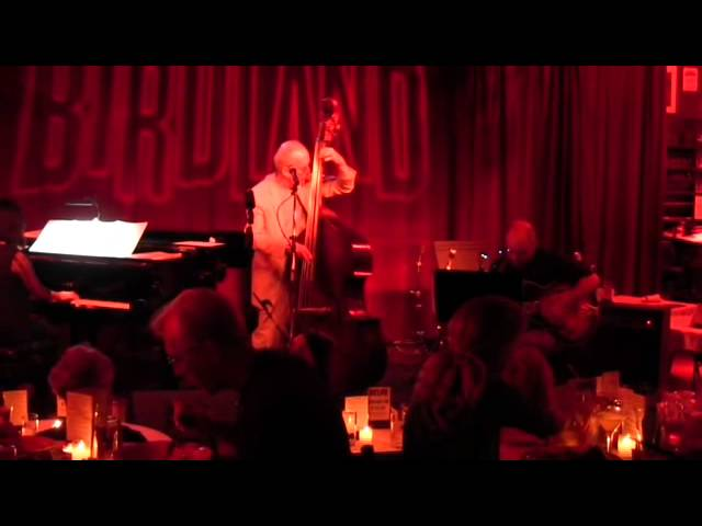 "The Jay Leonhart Trio at Birdland  ""Woe Is Me."""