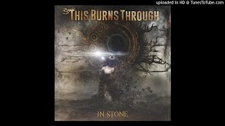 This Burns Through - The End