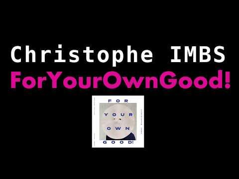 """Christophe Imbs """"ForYourOwnGood!"""" Mp3"""
