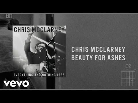 Chris McClarney - Beauty For Ashes (Live/Lyrics And Chords)
