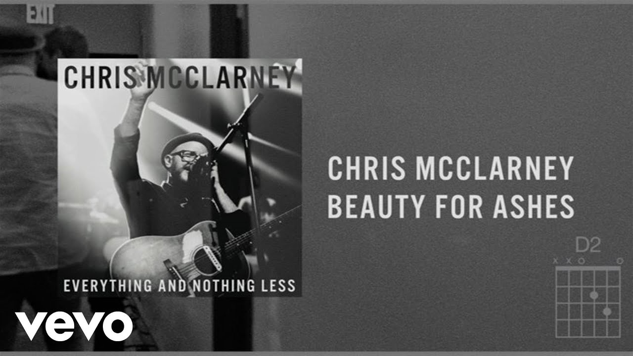 chris-mcclarney-beauty-for-ashes-live-lyrics-and-chords-chrismcclarneyvevo