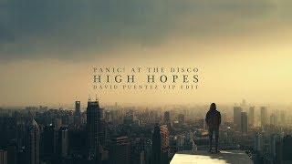 Panic! At The Disco - High Hopes (David Puentez VIP Edit)