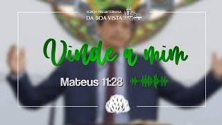 Vinde a Mim | Devocional Diário | Rev. Leonardo Falcão | IPBV