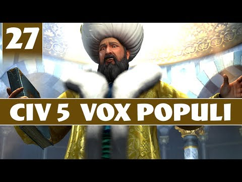 Civilization 5 - Let's Play Vox Populi as Ottoman Empire - Part 27 [Modded Civ 5 Gameplay]