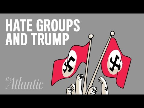 Hate Groups Are Growing Under Trump