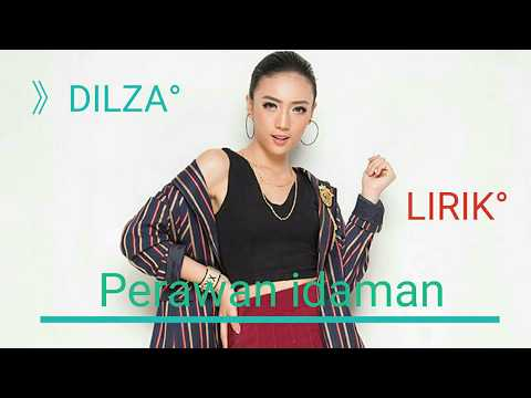 Lirik lagu Dilza - Perawan Idaman