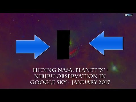 "Hiding NASA: Planet ""X "" - Nibiru observation in Google Sky - January 2017"