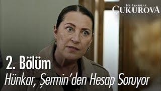 Hünkar, Şermin'den hesap soruyor - Bir Zamanlar Çukurova 2. Bölüm