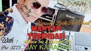 Karaoke-Mantan Terindah-NabasaTrio/Ladostar Trio- lirik tanpa vocal