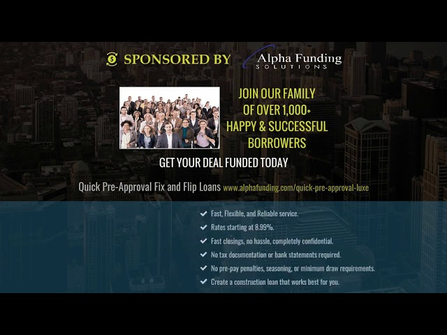 Do you fix and flip houses? Alpha Funding Solutions