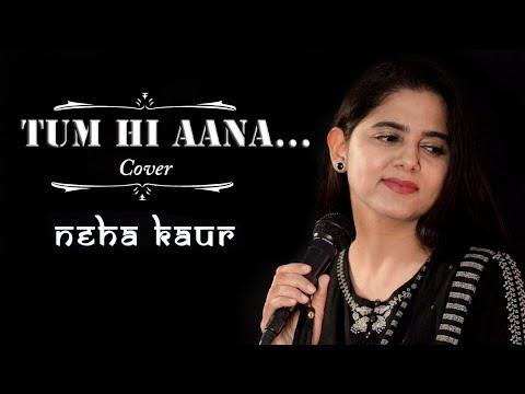 Tum Hi Aana Cover | Marjaavaan | Jubin Nautiyal | Neha Kaur | Female Version