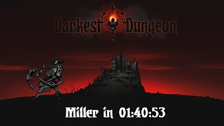 [World Record] Miller% in 1:40:53 | Darkest Dungeon Speedrun [PB]