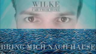 7. WILKE - BRING MICH NACH HAUSE