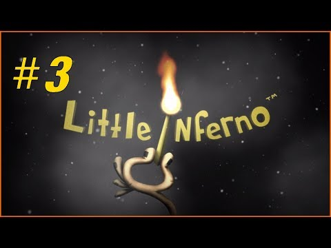 Little Inferno Part 3 - Nice Red Curtains