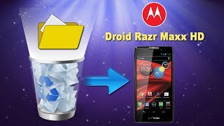 How to Recover/Retrieve Deleted Files/Data from MOTOROLA Droid Razr Maxx HD?