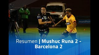 Resumen: Mushuc Runa 2 - Barcelona 2