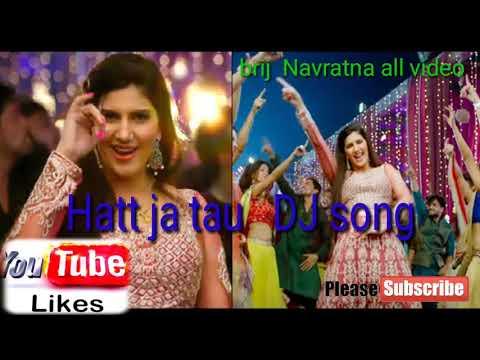 Hatt Ja Tau DJ Song// Sapna Choudhary DJ Song Indian DJ // DJ Remix