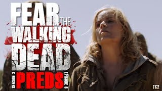 Fear The Walking Dead Season 3 Episode 6 - Red Dirt - Video Predictions!