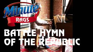 Battle Hymn of the Republic - #MinuteRags