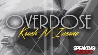 Krash N-Sane - Overdose