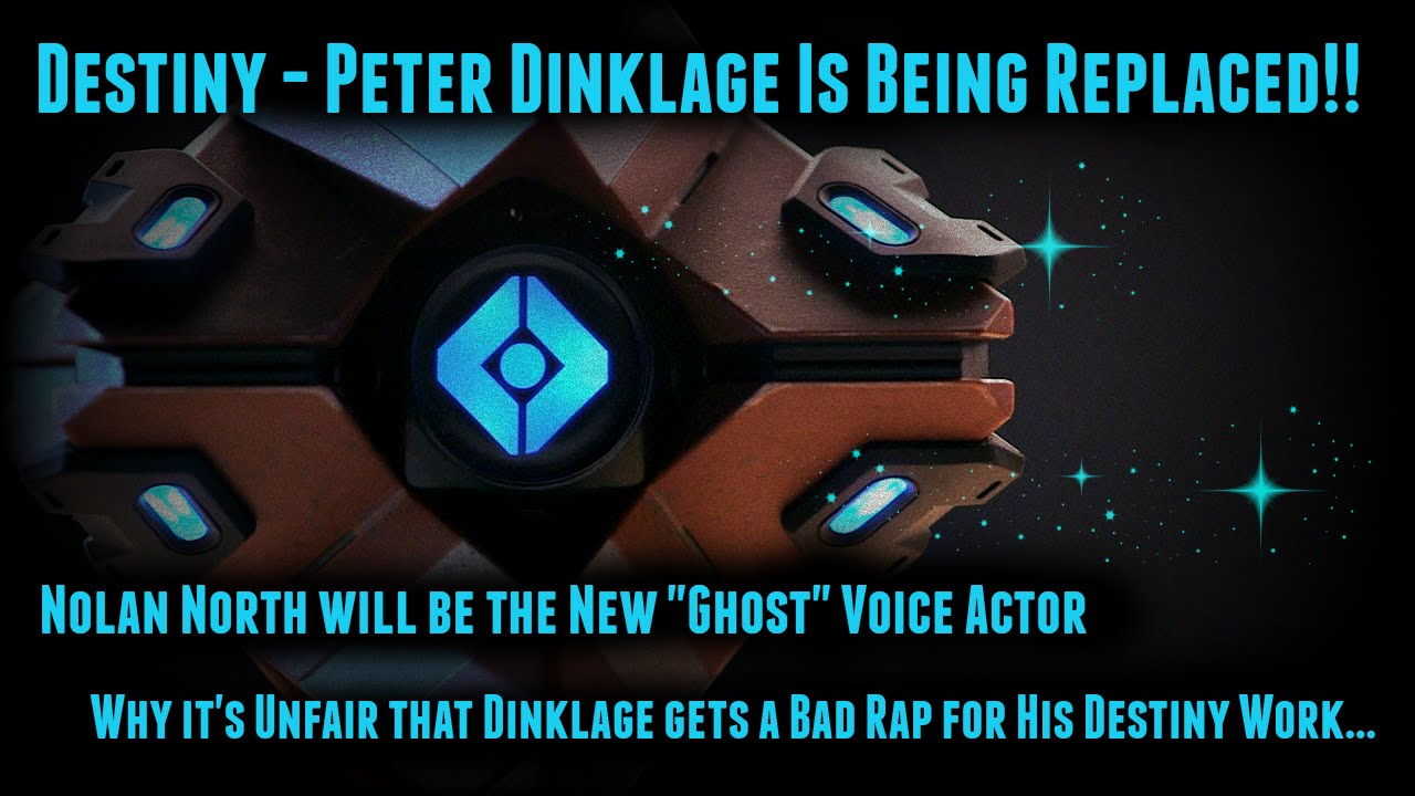 Destiny peter dinklage is being replaced nolan north will voice