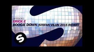 Erick E - Boogie Down (Stefan Vilijn 2015 Remix)