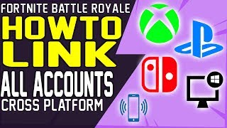 COMMENT À LINK Tous les COMPTES FORTNITE CROSS PLATFORM DANS ONE EPIC ACCOUNT Xbox, PS4, Switch, PC, Mobile