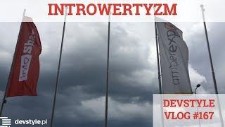 Introwertyzm [devstyle vlog #167]
