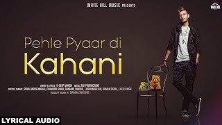 Pehle Pyaar Di Kahani (Lyrical Audio) G-Deep Mansa | New Punjabi Song 2018 | White Hill Music