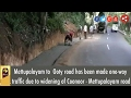 Mettupalayam to  Ooty road has been made one-way traffic due to widening of Coonoor