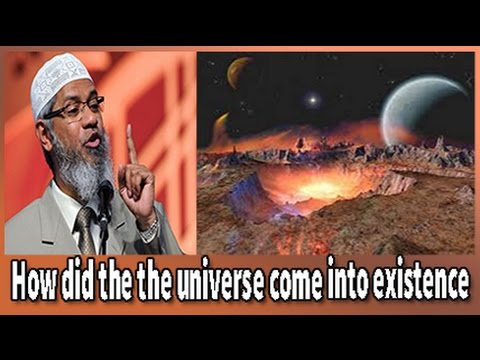 "Islamic Research Foundation Dr Zakir Naik-Peace TV - ""How did the the universe come into existence"""
