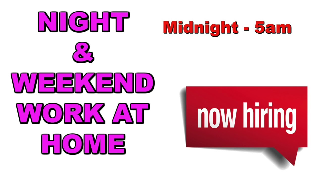 night weekend work at home job make your own schedule youtube