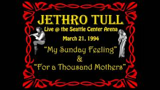 "Jethro Tull- ""My Sunday Feeling"" & ""For a Thousand Mothers"" Live in Seattle 3-21-94"