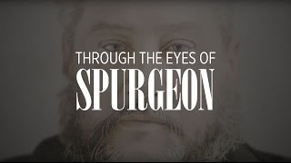 Through the Eyes of Spurgeon - Official Documentary