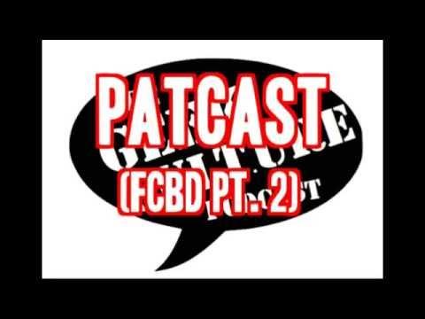 Patcast (FCBD pt. 2)