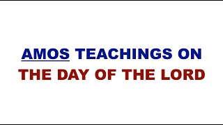 AMOS TEACHINGS ON THE DAY OF T…