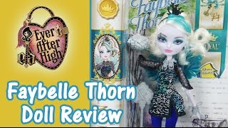Ever After High Faybelle Thorn Doll Review