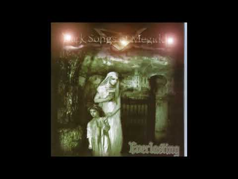DARK SONGS OF MEGIDDO Everlasting