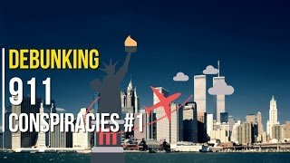 debunking 9 11 conspiracies 1   world trade center demolition