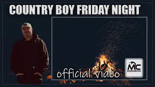Country Boy Friday Night (Moccasin Creek-Official