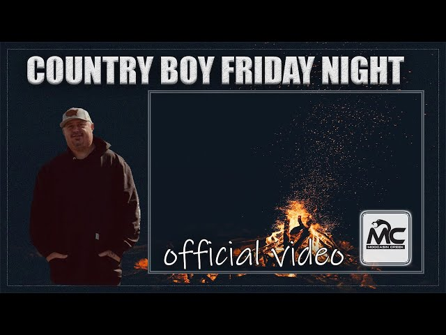 Moccasin Creek-Country Boy Friday Night (Official Video)